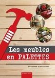 Alban Lecoanet et Maud Vignane - Les meubles en palettes.