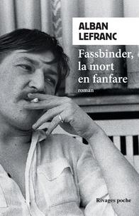 Kindle ne télécharge pas de livres Fassbinder, la mort en fanfare iBook ePub RTF par Alban Lefranc in French 9782743648183