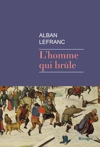 Alban Lefranc - L'homme qui brûle.