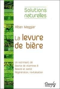 Alban Maggiar - La levure de bière - La meilleure amie de votre peau, de vos cheveux et de vos ongles.