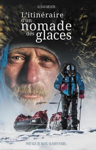 L'itinéraire d'un nomade des glaces