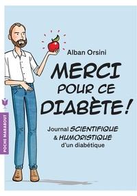 Ebook nl télécharger Merci pour ce diabète !  - Journal scientifique et humoristique d'un diabétique par Alban Orsini  in French 9782501119849