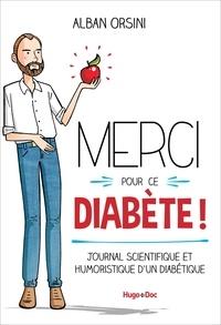 Bookworm téléchargeable gratuitement Merci pour ce diabète !  - Journal scientifique et humoristique d'un diabétique (Litterature Francaise)