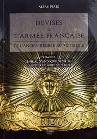 Alban Pérès - Devises de l'armée française - De l'Ancien Régime au XXIe siècle.