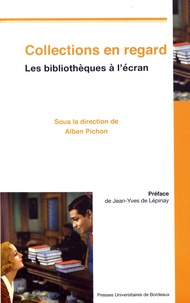 Alban Pichon - Collections en regard - Les bibliothèques à l'écran.