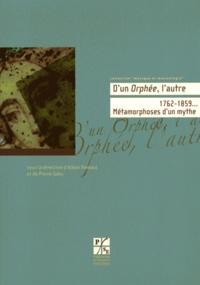 Alban Ramaut et Pierre Saby - D'un Orphée l'autre - 1762-1859... Métamorphoses d'un mythe.