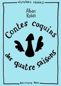 Alban Robin - Contes coquins des quatre saisons.
