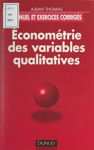 Alban Thomas - Économétrie des variables qualitatives.