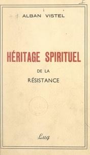Alban Vistel et Jean Perroncel - Héritage spirituel de la Résistance.