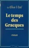 Alban Vistel - Le temps des Gracques.