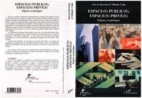 Albane Cain et  Collectif - Espace(s) public(s), espace(s) privé(s) - Enjeux et partages.