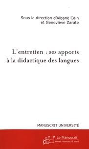 Albane Cain et Geneviève Zarate - L'entretien : ses apports à la didactique des langues.