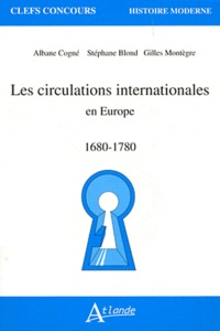Albane Cogné et Stéphane Blond - Les circulations internationales en Europe - 1680-1780.