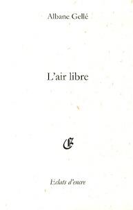 Albane Gellé - L'air libre.