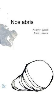 Albane Gellé et Anne Leloup - Nos abris - Suite de petits monologues, ou quelques solitudes solidaires.
