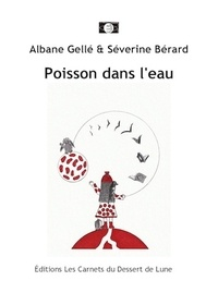 Albane Gellé et Séverine Bérard - Poisson dans l'eau.