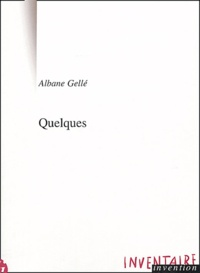 Albane Gellé - Quelques.