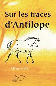 Albane Gellé - Sur les traces d'Antilope.