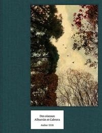 Albarran Cabrera et Guilhem Lesaffre - Des oiseaux.