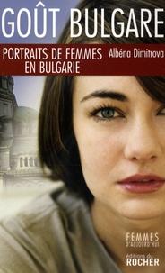 Albéna Dimitrova - Goût bulgare - Portraits de femmes en Bulgarie.