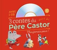 Albena Ivanovitch-Lair et Robert Giraud - 3 contes du Père Castor - Plus jamais peur !. 1 CD audio