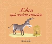 Albena Ivanovitch-Lair et Crescence Bouvarel - L'âne qui voulait chanter.