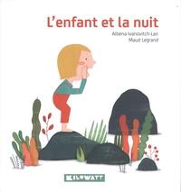 Albena Ivanovitch-Lair et Maud Legrand - L'enfant et la nuit.