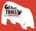 Albena Ivanovitch-Lair et Nathalie Ragondet - L'ours et les trolls de la montagne.