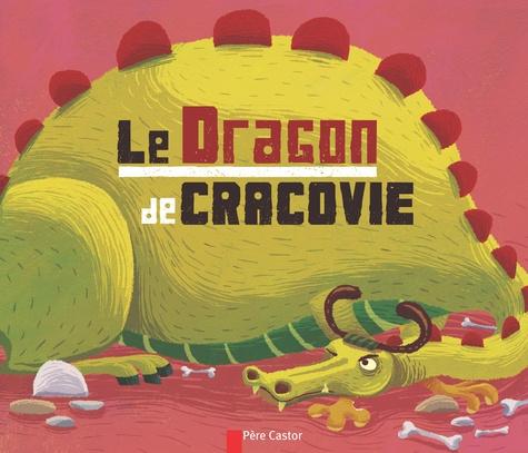 Albena Ivanovitch-Lair et Annie Caldirac - Le Dragon de Cracovie.