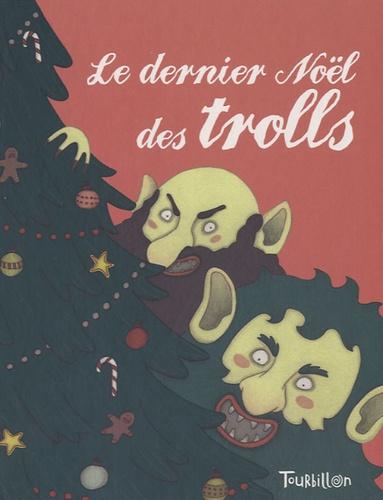 Albena Ivanovitch et Annie Caldirac - Le dernier Noël des trolls.