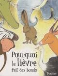 Albena Ivanovitch et Annie Caldirac - Pourquoi le lièvre fait des bonds.