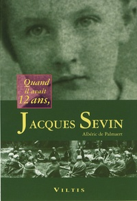 Albéric de Palmaert - Jacques Sevin - Quand il avait 12 ans.