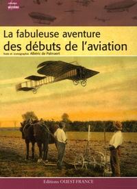 Albéric de Palmaert - La fabuleuse aventure des débuts de l'aviation.