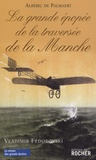 Albéric de Palmaert - La Grande Epopée de la traversée de la Manche.