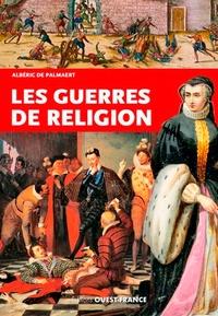 Albéric de Palmaert - Les guerres de religion.