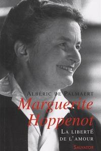 Albéric de Palmaert - Marguerite Hoppenot - La liberté de l'amour.