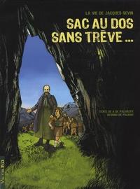 Albéric de Palmaert et  Palmar - Sac au dos sans trêve... - La vie de Jacques Sevin.