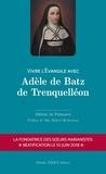 Albéric de Palmaert - Vivre l'Evangile avec Adèle de Batz de Trenquelléon.