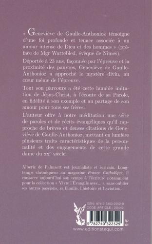 Vivre l'évangile avec Geneviève de Gaulle-Anthonioz. De la résistance à ATD Quart Monde