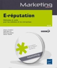 Albéric Guigou et Gaël Mallet - E-réputation - Méthodes et outils pour les individus et les entreprises.