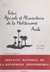 Albéric Hibon et Michel Labonne - Futur agricole et alimentaire de la Méditerranée arabe.