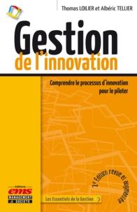 Albéric Tellier et Thomas Loilier - Gestion de l'innovation - Comprendre le processus d'innovation pour le piloter.