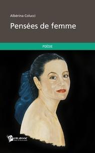 Albérina Colucci - Pensée de femme.