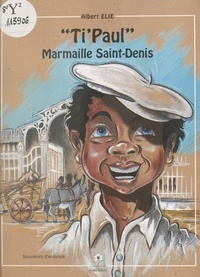 Albert Élie - Ti'Paul : marmaille Saint-Denis.