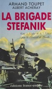 Albert Acheray et Armand Toupet - La brigade Stéfanik sous commandement russe.