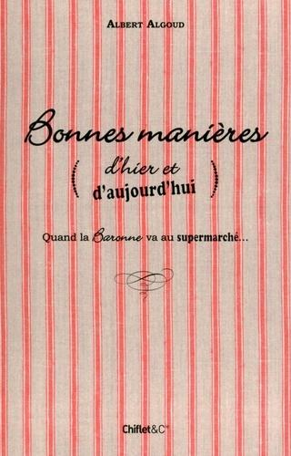 Albert Algoud - Bonnes manières (d'hier et d'aujourd'hui) - Quand la Baronne va au supermarché.