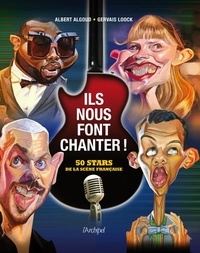 Albert Algoud et Gervais Loock - Ils nous font chanter ! - 50 stars de la scène française.
