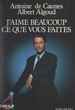 Albert Algoud et Antoine de Caunes - J'aime beaucoup ce que vous faites.
