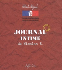 Albert Algoud - Journal intime de Nicolas S - 1998-2008.