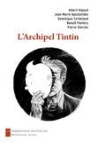 Albert Algoud et Jean-Marie Apostolidès - L'Archipel Tintin.